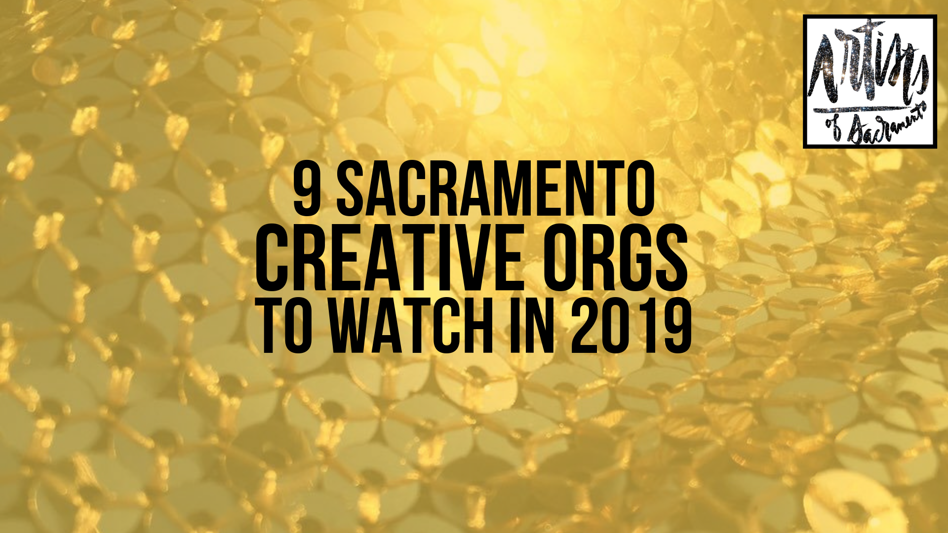 9 Sacramento Creative orgs to watch in 2019 (1)
